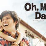 Oh, My Dad!!ドラマ動画を無料視聴。pandora/dailymotionは?